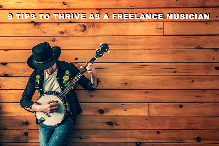 9 tips to thrive as a freelance musician