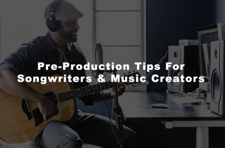 Pre Production Tips Songwriters