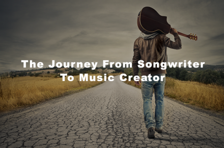 Journey From Songwriter To Music Creator