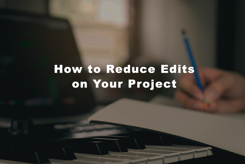 How to reduce edits on your project