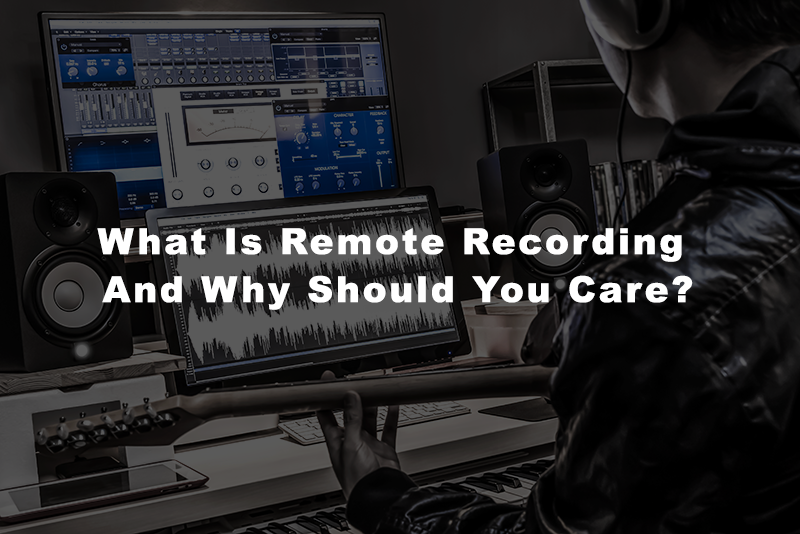 What Is Remote Recording
