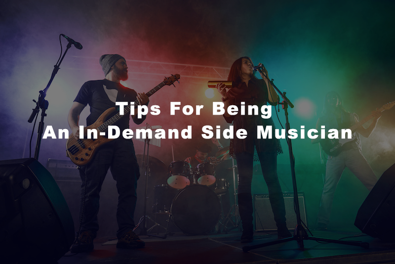 Tips For Being An In-Demand Side Musician