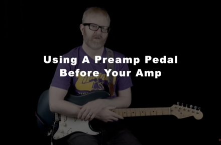 Using A Preamp Pedal