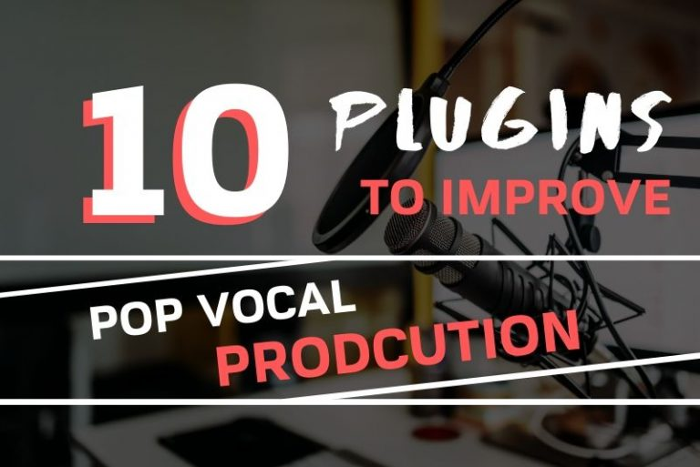 10 PLUGINS THAT WILL TAKE YOUR POP VOCAL PRODUCTION TO THE NEXT LEVEL