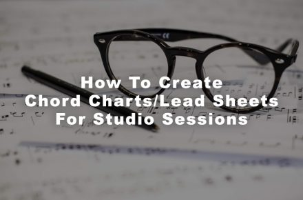 How To Create Chord Charts/Lead Sheets For Studio Sessions