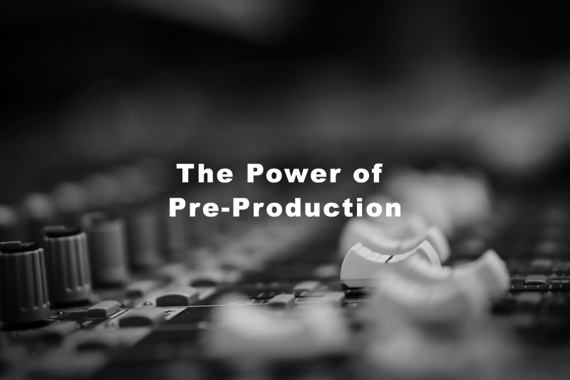 The Power of Pre-Production