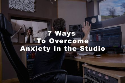 7 Ways To Overcome Anxiety In The Studio