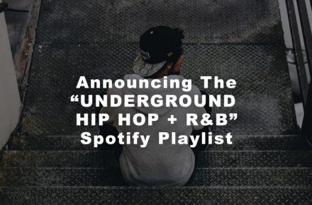 Underground Hip Hop And R&B Spotify Playlist