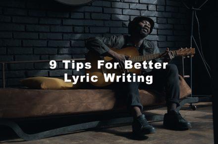 9 Tips For Better Lyric Writing