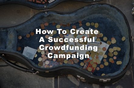 How To Create A Successful Crowdfunding Campaign