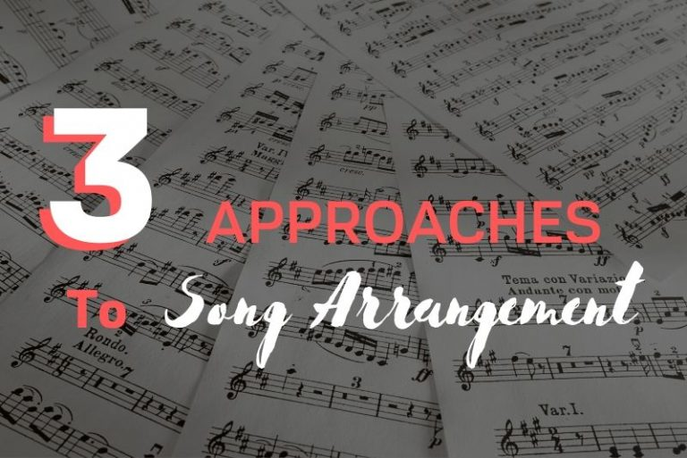 THREE DIFFERENT APPROACHES TO SONG ARRANGEMENT