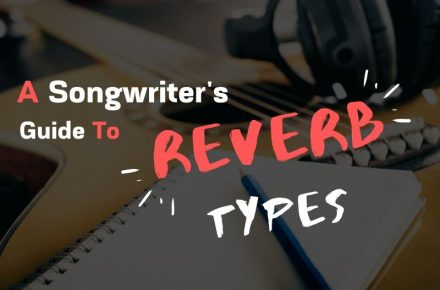 A Songwriter's Guide To Reverb Types Blog Image