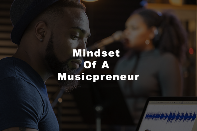 THE MINDSET OF A MUSICPRENEUR