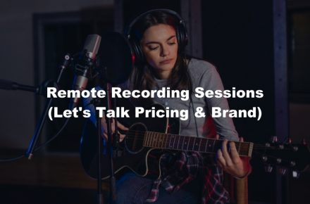 Remote Recording Sessions (Let's Talk Pricing & Brand) Blog Image