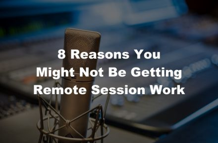 8 Reasons You Might Not Be Getting Booked For Remote Sessions