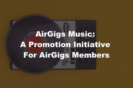AIRIGS MUSIC: A Promotion Initiative For AirGigs Members