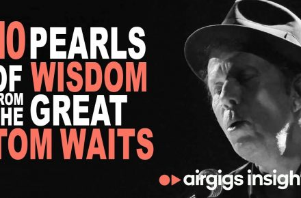 10 Pearls Of Wisdom From The Great Tom Waits