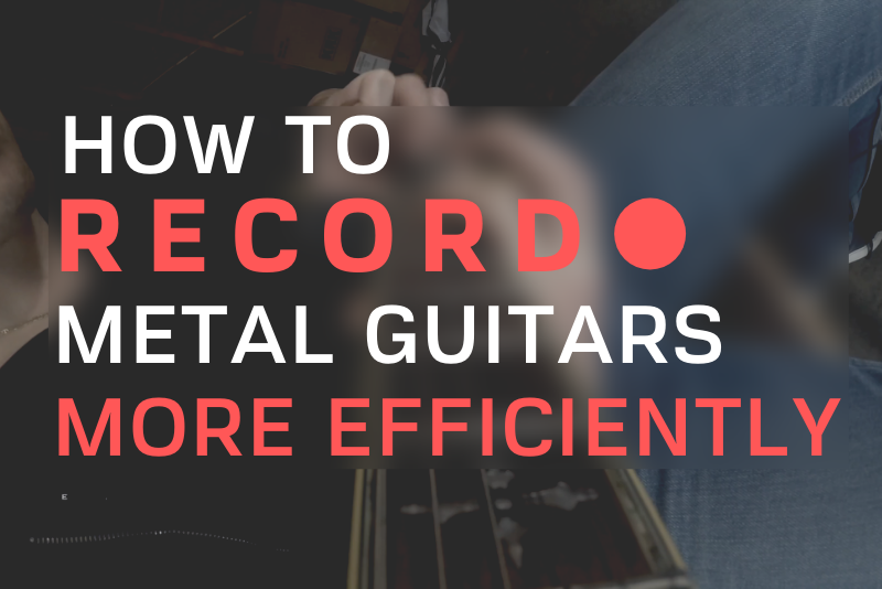 How To Record Metal Guitars Efficiently Blog (1)